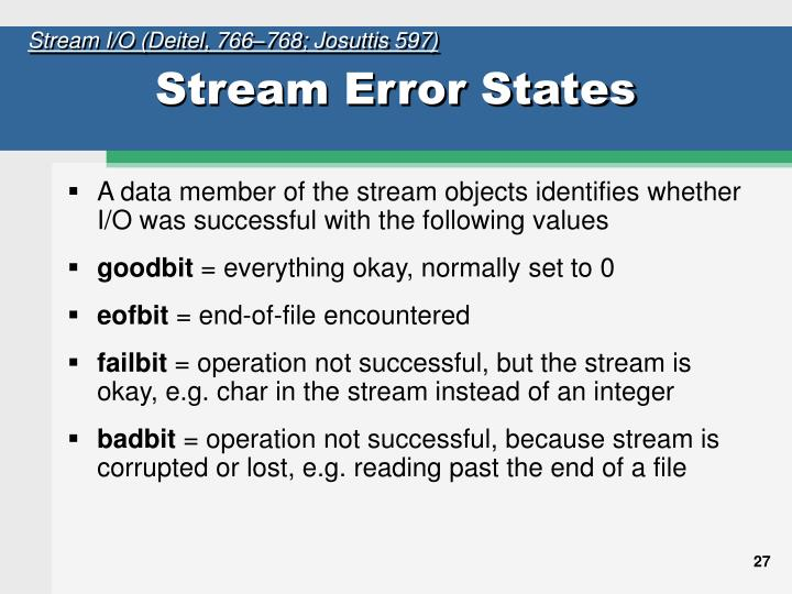 Stream I/O (Deitel, 766–768; Josuttis 597)