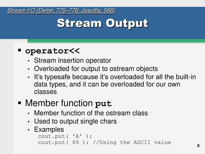 Stream I/O (Deitel, 775–776; Josuttis, 586)