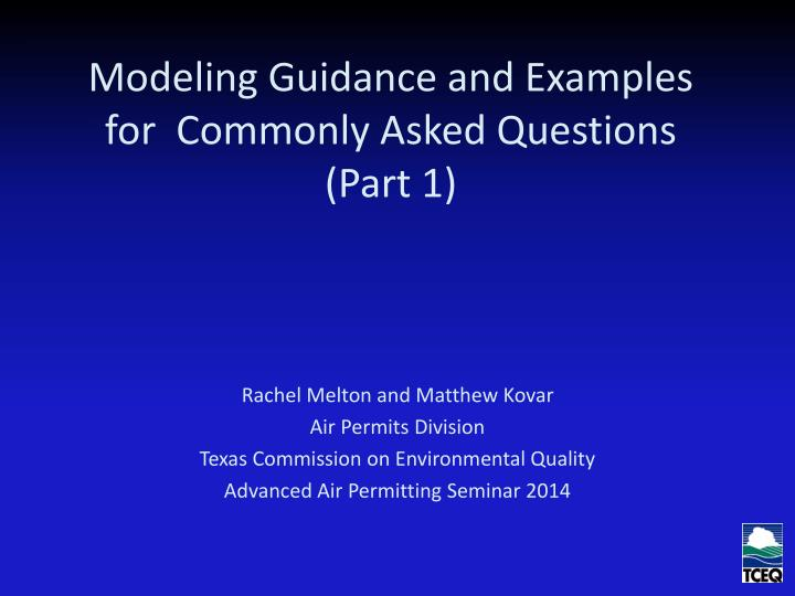modeling guidance and examples for commonly asked questions part 1 n.