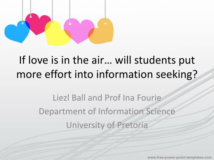 if love is in the air will students put more effort into information seeking n.