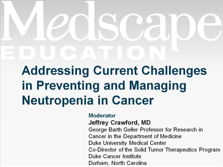 Addressing current challenges in preventing and managing neutropenia in cancer