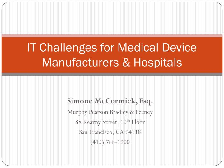 it challenges for medical device manufacturers hospitals n.