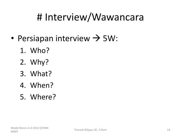 # Interview/Wawancara