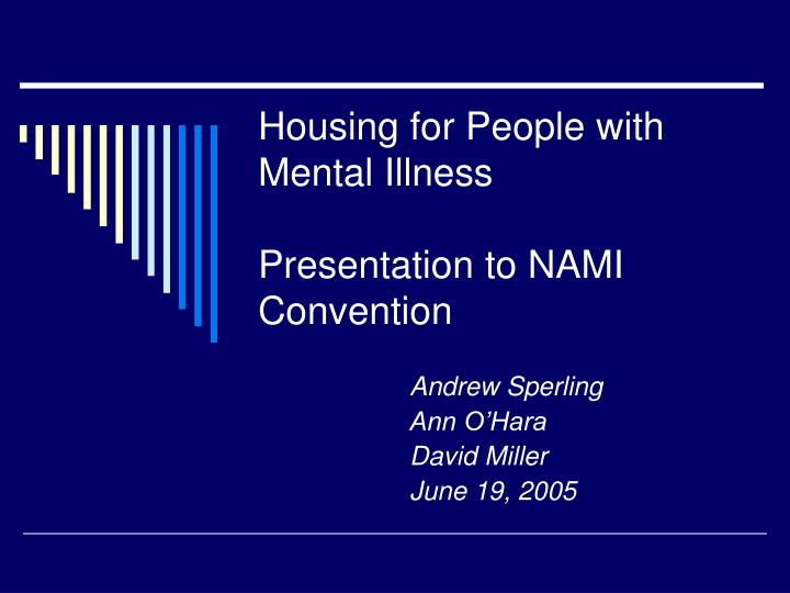 housing for people with mental illness presentation to nami convention n.