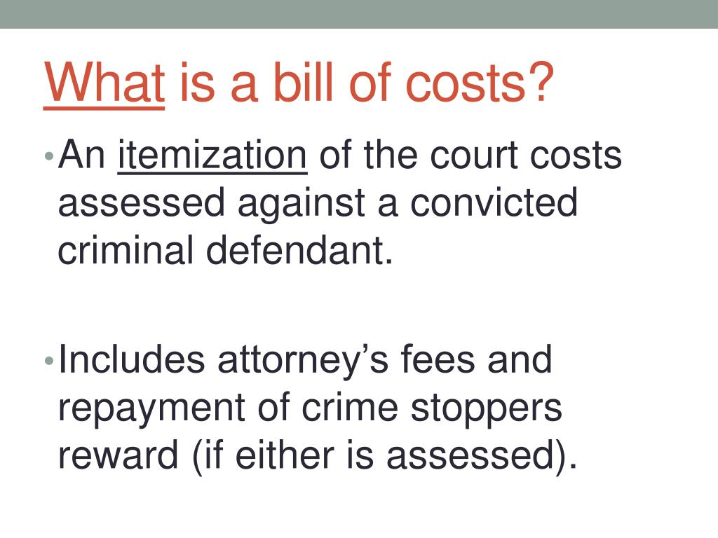 PPT - The Bill of Costs JULY 2014 PowerPoint Presentation