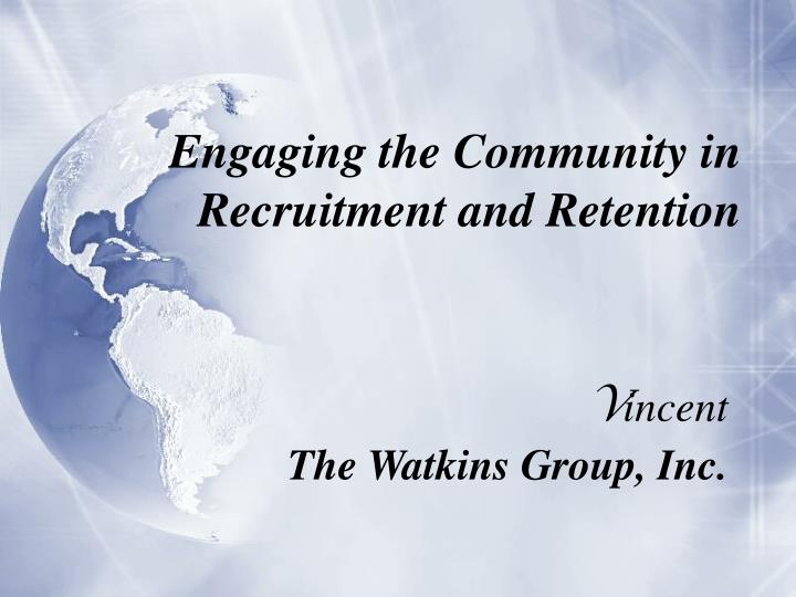 engaging the community in recruitment and retention n.