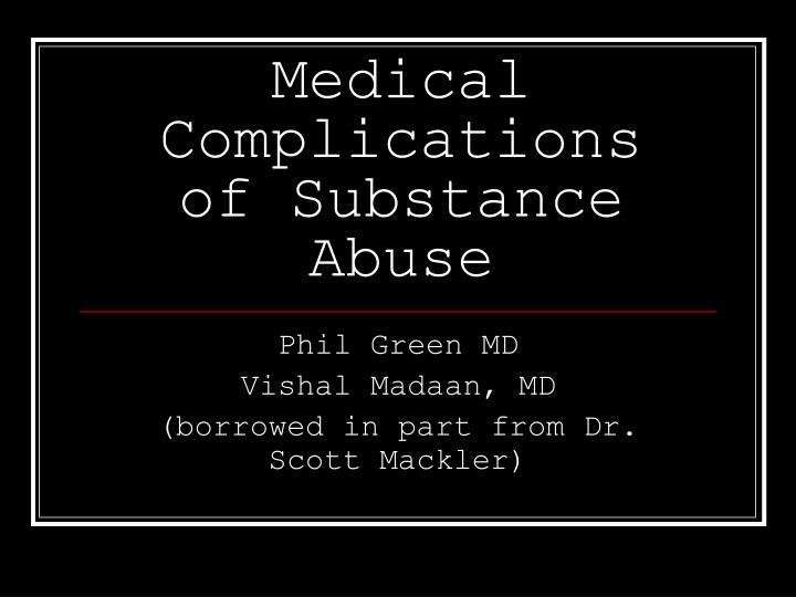 medical complications of substance abuse n.