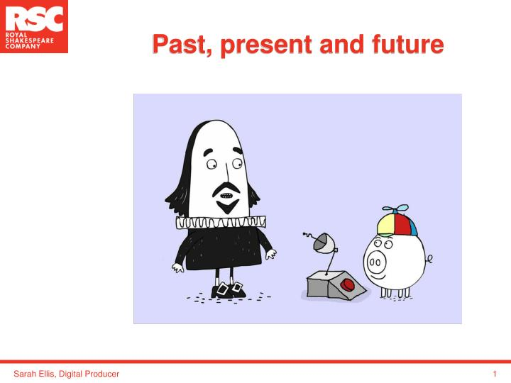 past present future powerpoint presentation Document presentation format: on-screen show (4:3) other titles: calibri arial office theme space exploration past, present, future space exploration the big picture nasa national aeronautics and space administration we are curious space exploration history let's go to the moon space shuttles the space race and cold war probes vs.