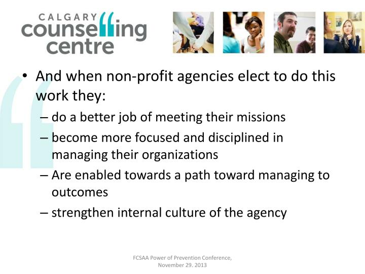 And when non-profit agencies elect to do this work they: