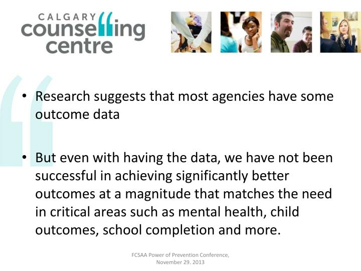 Research suggests that most agencies have some outcome data