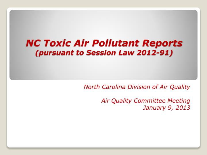 nc toxic air pollutant reports pursuant to session law 2012 91 n.