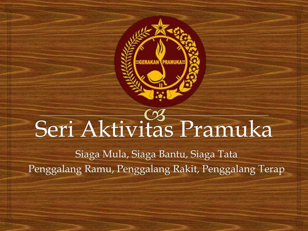 Ppt Seri Aktivitas Pramuka Powerpoint Presentation Free Download Id 5769568