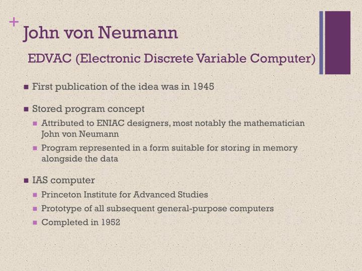 EDVAC (Electronic Discrete Variable Computer)