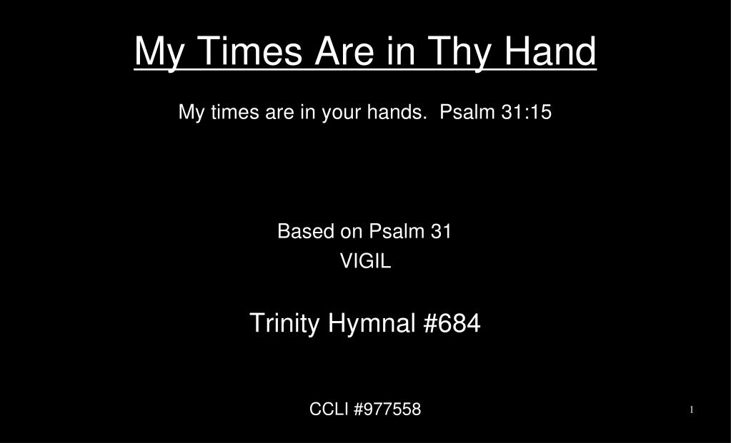 PPT - My Times Are in Thy Hand PowerPoint Presentation - ID