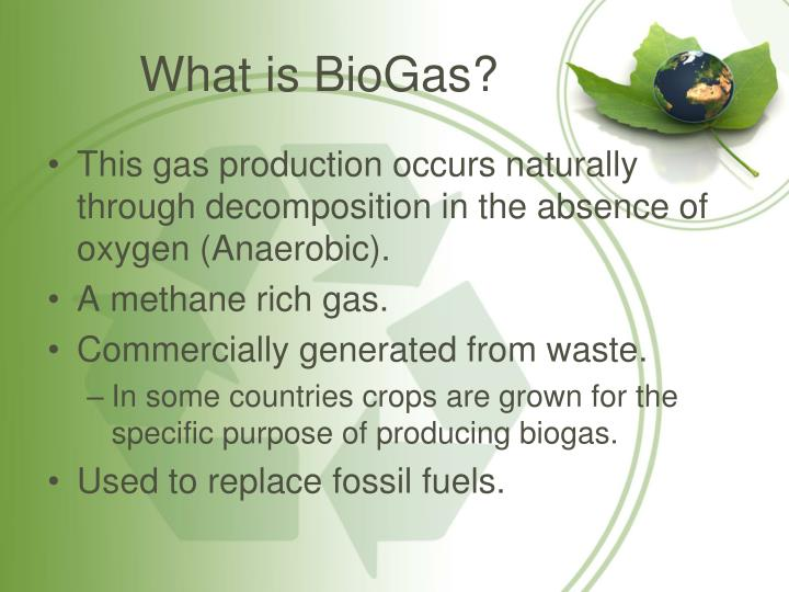 What is biogas
