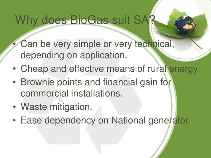 Why does BioGas suit SA?