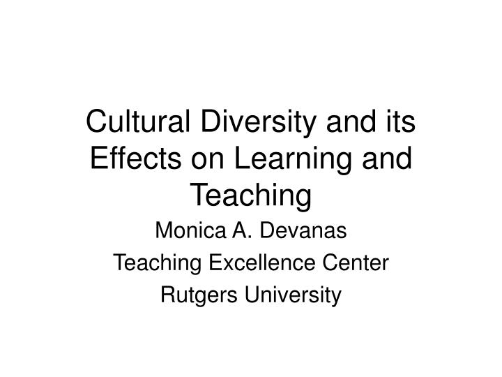 cultural diversity and its effects on learning and teaching n.