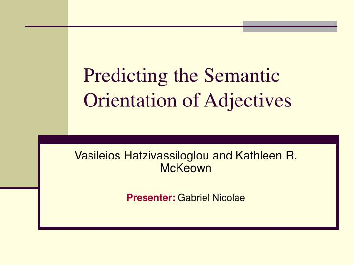predicting the semantic orientation of adjectives n.