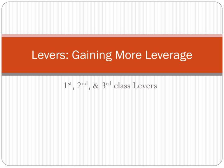 levers gaining more leverage n.