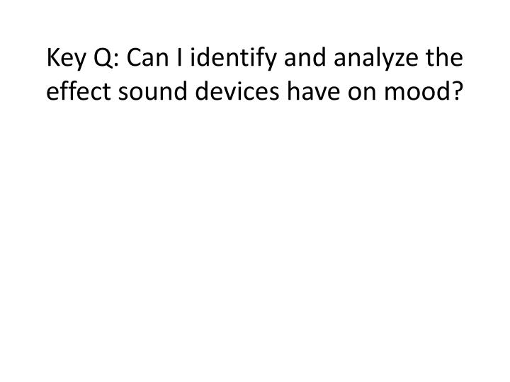 key q can i identify and analyze the effect sound devices have on mood n.