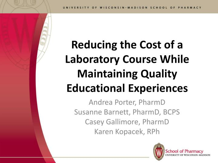reducing the cost of a laboratory course while maintaining quality educational experiences n.