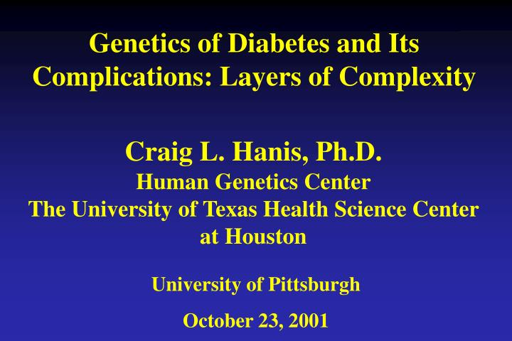 genetics of diabetes and its complications layers of complexity n.