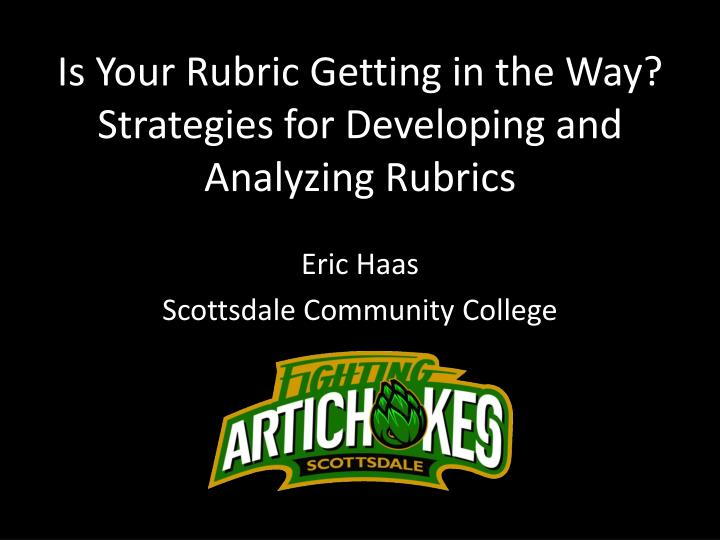 is your rubric getting in the way strategies for developing and analyzing rubrics n.