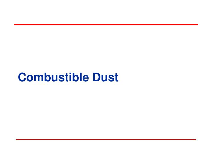 combustible dust n.