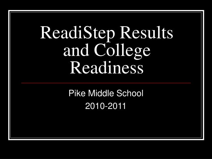 readistep results and college readiness n.