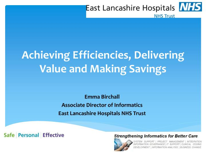achieving efficiencies delivering value and making s avings n.