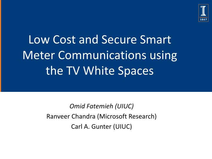 low cost and secure smart meter communications using the tv white spaces n.