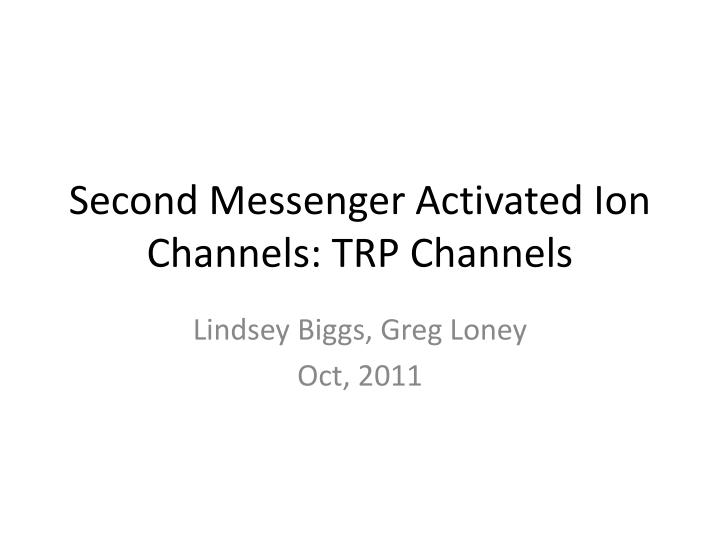 second messenger activated ion channels trp channels n.