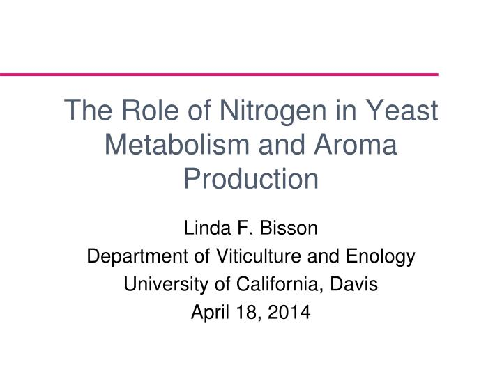 the role of nitrogen in yeast metabolism and aroma production n.