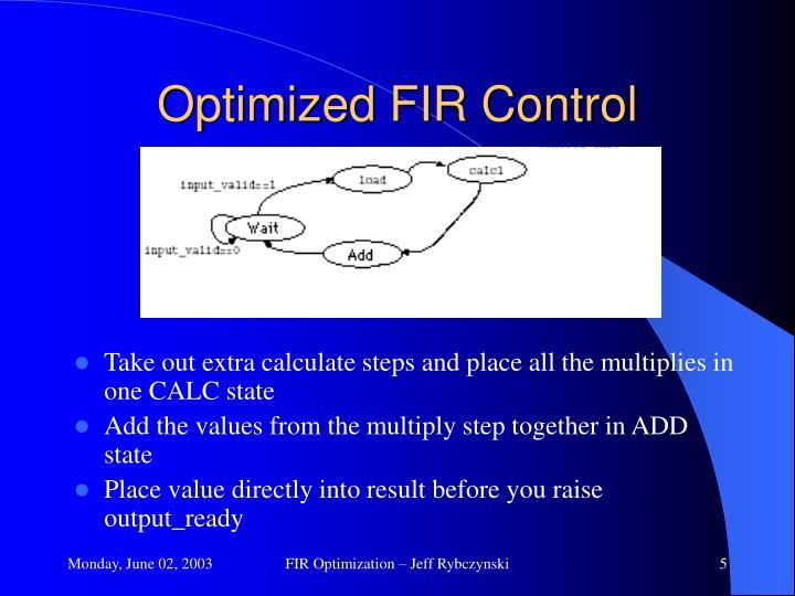 Optimized FIR Control