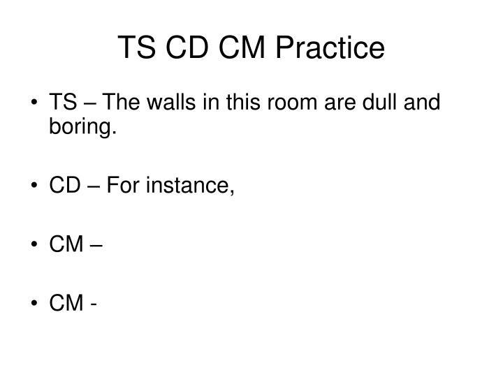 TS CD CM Practice