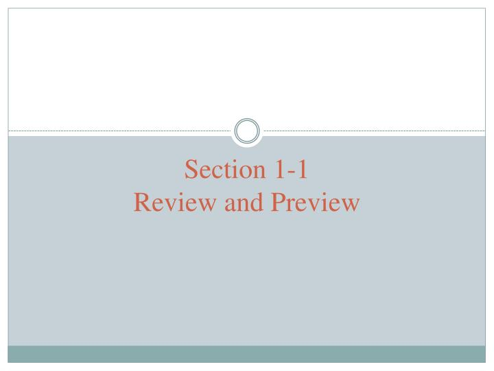 Section 1 1 review and preview