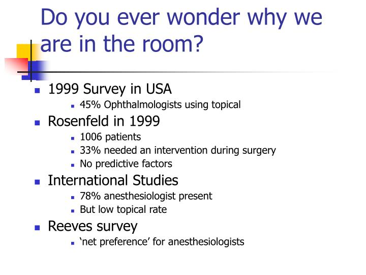 Do you ever wonder why we are in the room?