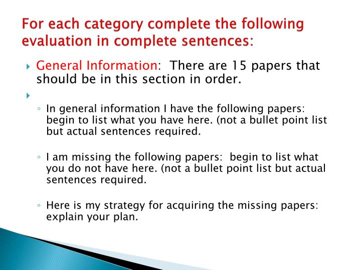 For each category complete the following evaluation in complete sentences