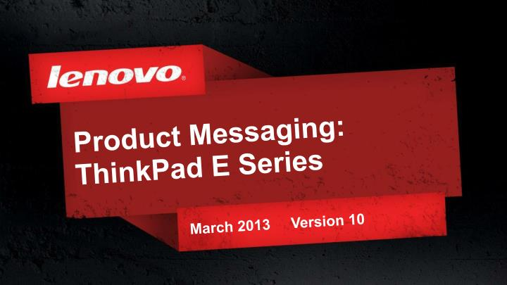 product messaging thinkpad e series n.