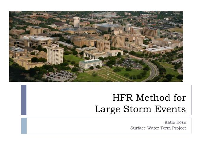 hfr method for large storm events n.