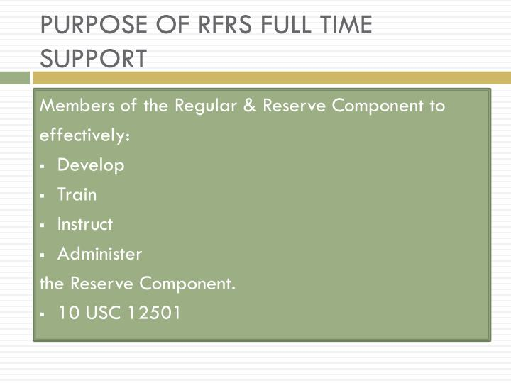 PURPOSE OF RFRS FULL TIME SUPPORT