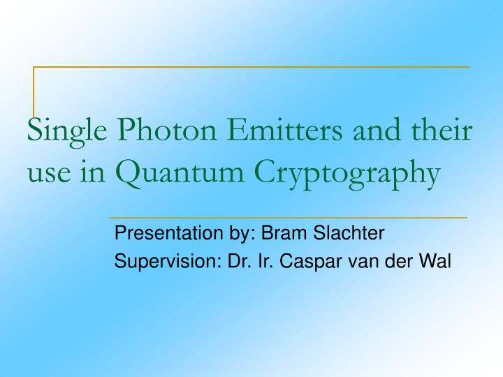 single photon emitters and their use in quantum cryptography n.