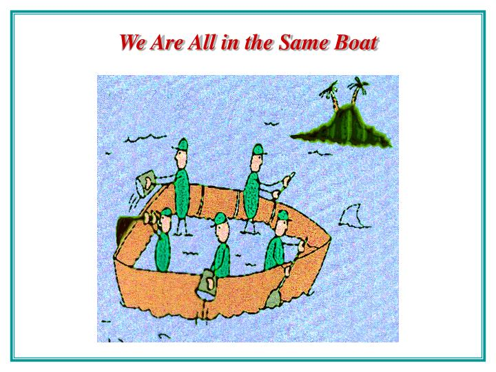 We Are All in the Same Boat