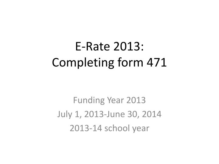 e rate 2013 completing form 471 n.