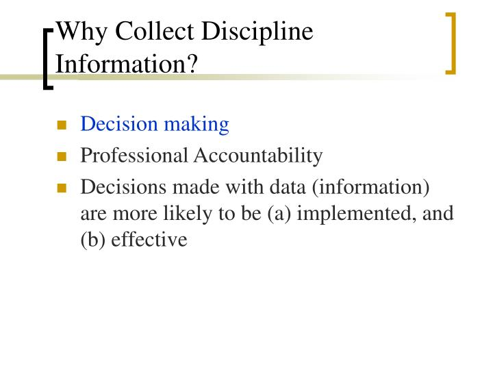 Why Collect Discipline Information?