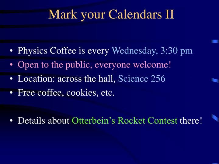 Mark your Calendars II