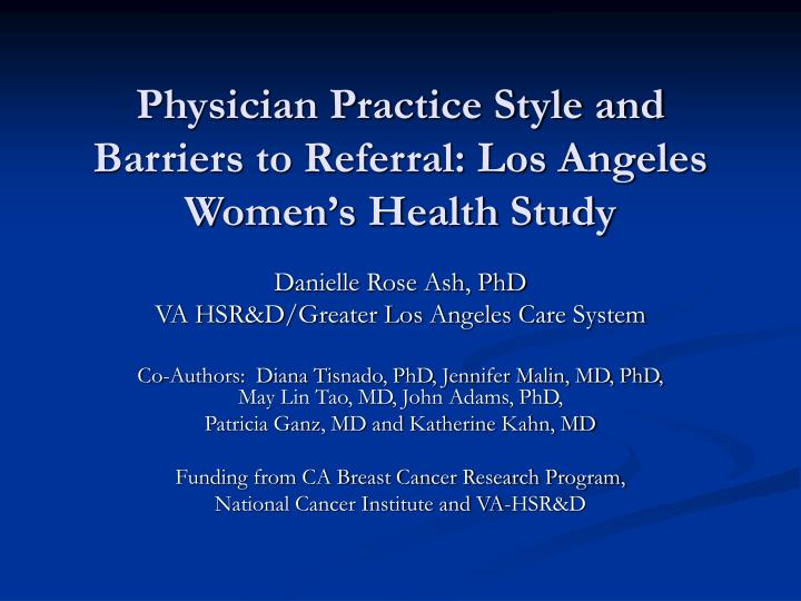 physician practice style and barriers to referral los angeles women s health study n.