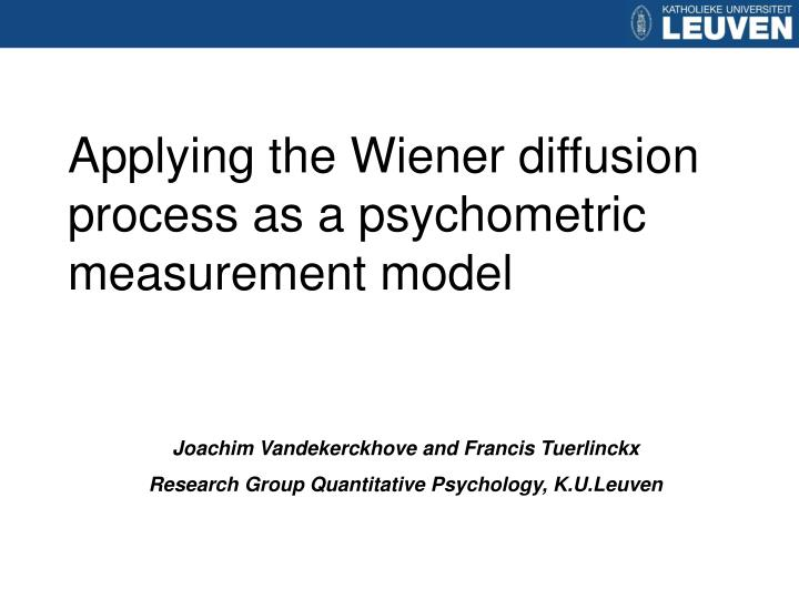 applying the wiener diffusion process as a psychometric measurement model n.