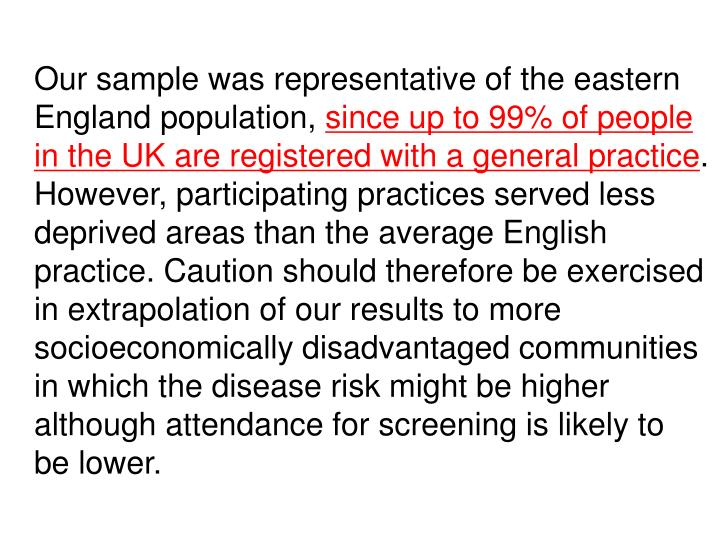 Our sample was representative of the eastern England population,
