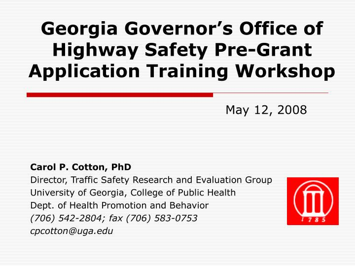 georgia governor s office of highway safety pre grant application training workshop n.